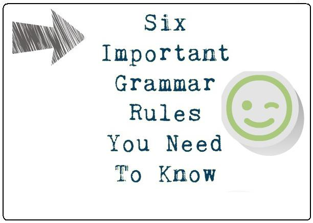 Six Important Grammar Rules You Need To Know