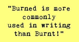The word burned is used more often in Writing than burnt
