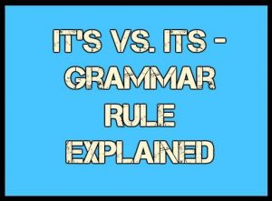 It's vs. Its - Grammar Rule Explained