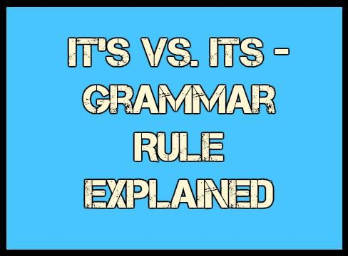 It's vs. Its - Grammar Rule Explained