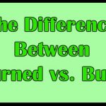 The Difference Between Burned vs. Burnt
