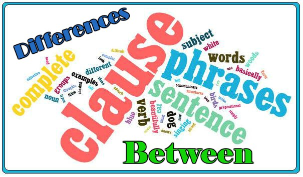 Differences Between Clauses And Phrases