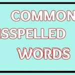 289 Words Most Commonly Misspelled In English