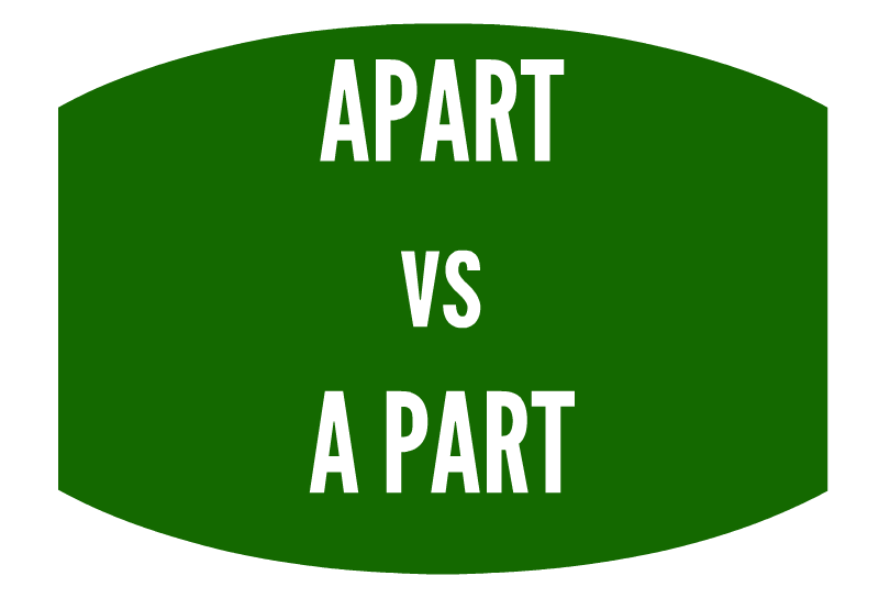 Apart vs A Part – Which One To Use?