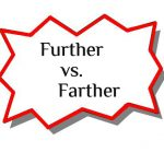 Writing Tips on Further versus Farther