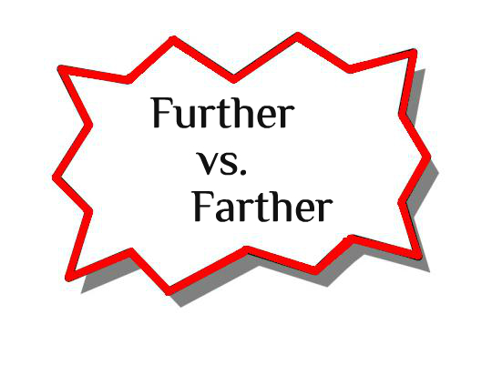 Farther vs. Further  – Which One To Use?