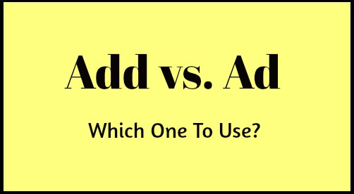 Add vs. Ad – Which One To Use?