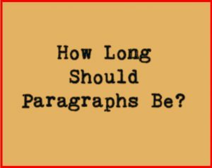 How Long Should Paragraphs Be?