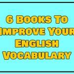 6 Books To Improve Your English Vocabulary