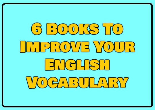 6 Books To Improve Your English Vocabulary