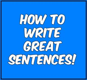 Tips for writing sentences that are awesome