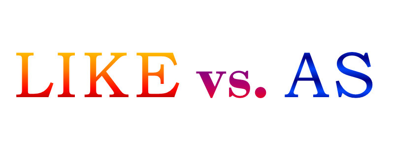 Like vs. As – Learn The Difference