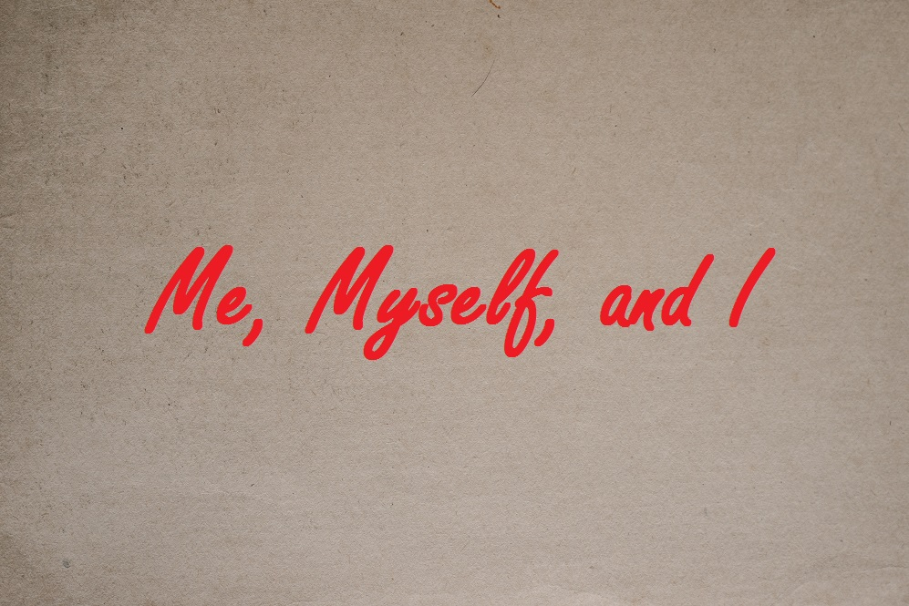 Me, Myself, and I – Grammar Rules